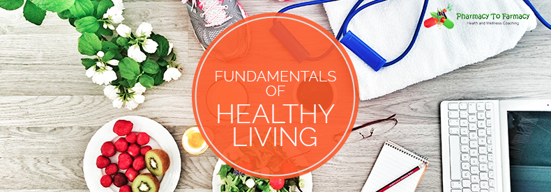 Fundamentals of Healthy Living