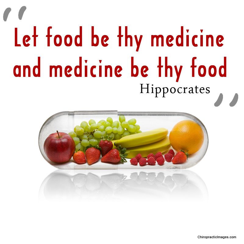 """Let food be thy medicine and medicine be thy food"""