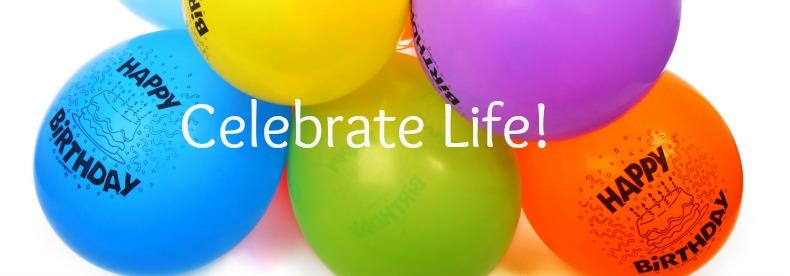 Celebrating Life!